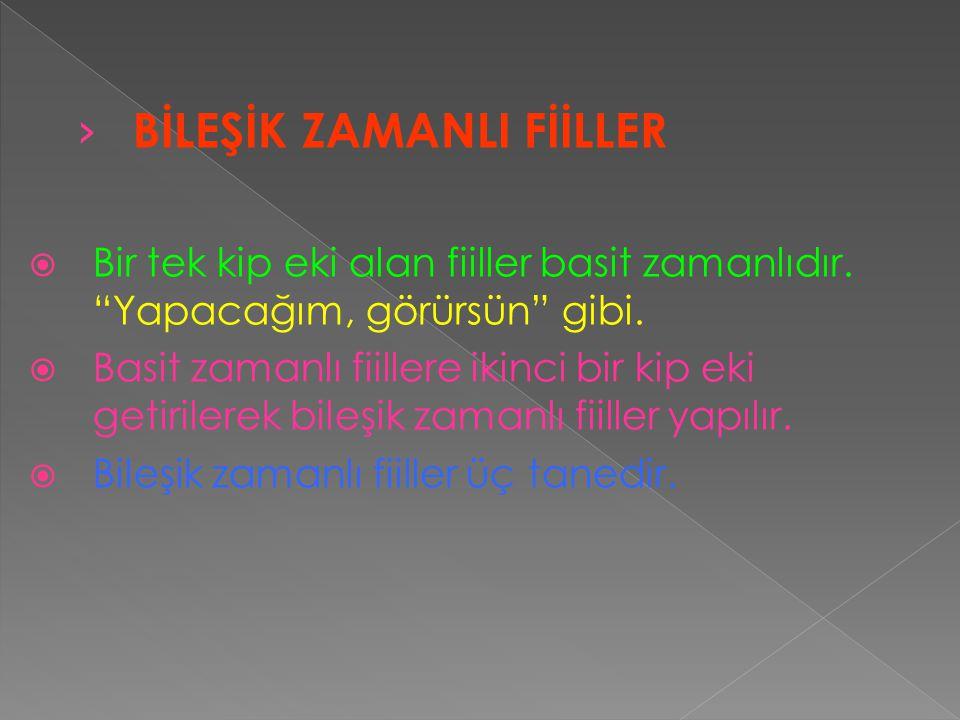 BİLEŞİK ZAMANLI FİİLLER