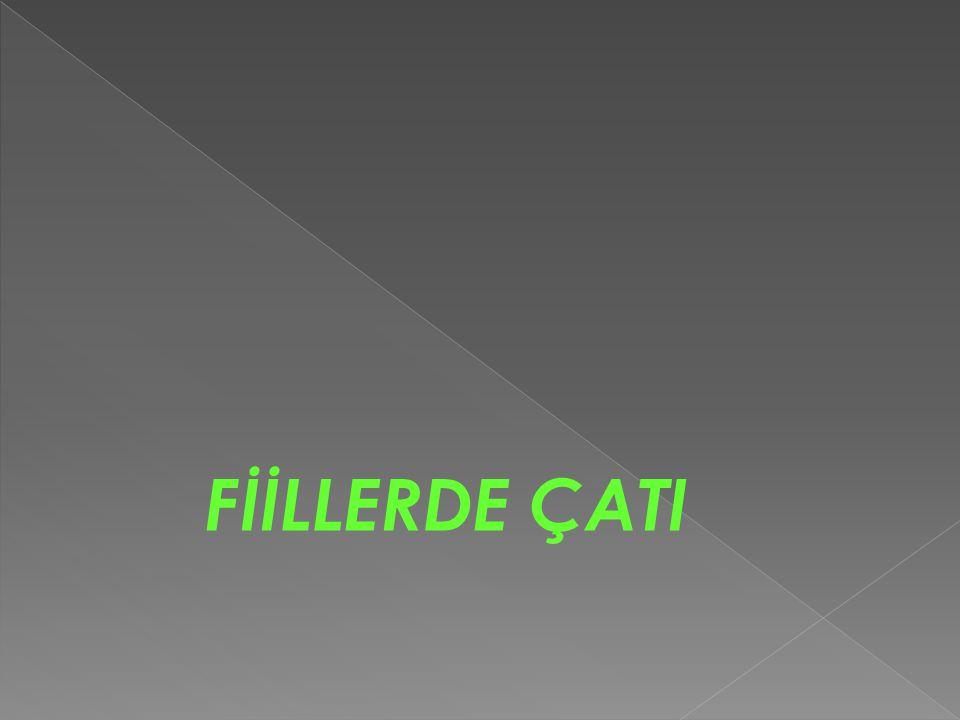 FİİLLERDE ÇATI
