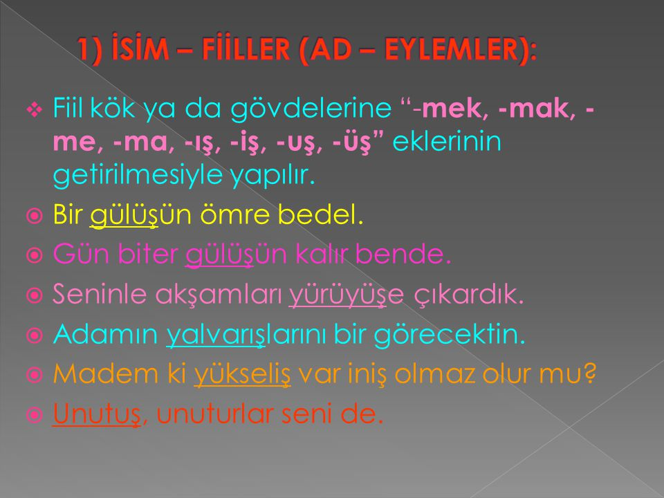 1) İSİM – FİİLLER (AD – EYLEMLER):