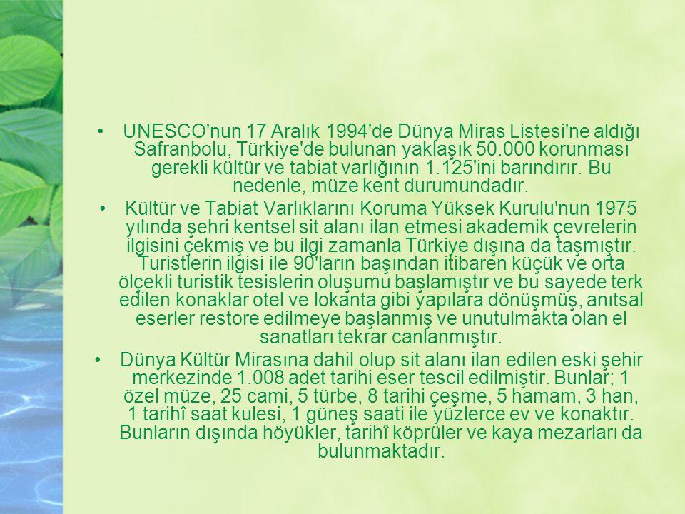 UNESCO nun 17 Aralık 1994 de Dünya Miras Listesi ne aldığı Safranbolu, Türkiye de bulunan yaklaşık 50.000 korunması gerekli kültür ve tabiat varlığının 1.125 ini barındırır. Bu nedenle, müze kent durumundadır.