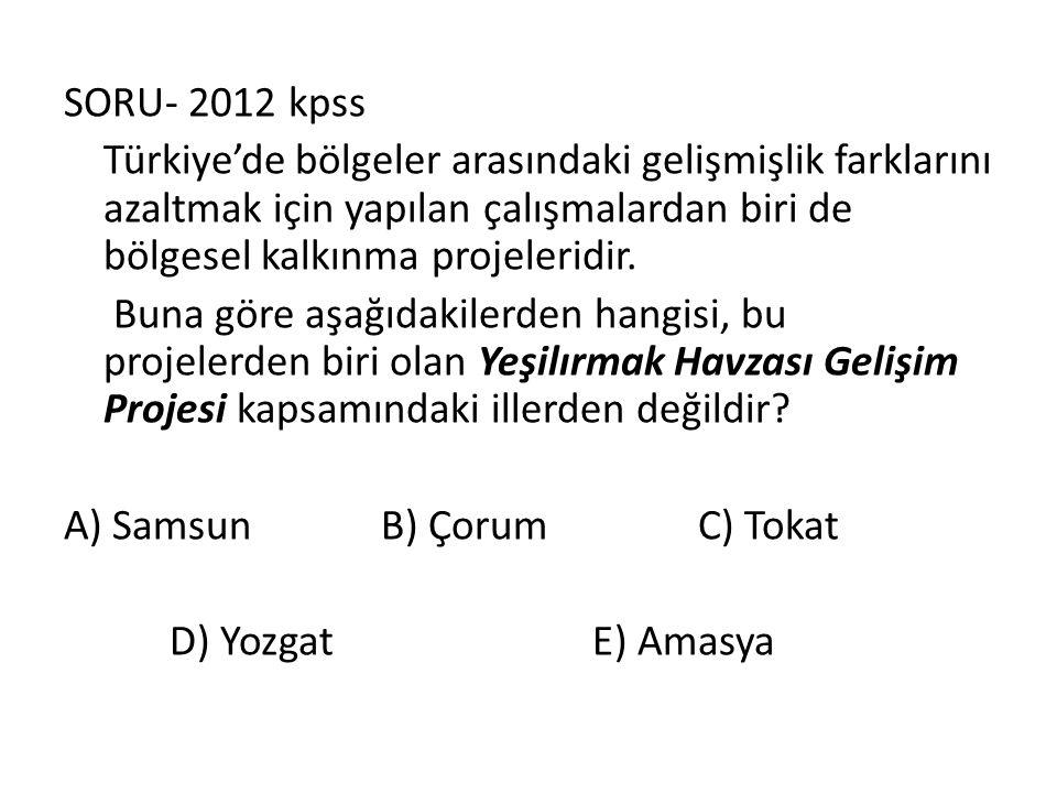 SORU- 2012 kpss Türkiye'de bölgeler arasındaki gelişmişlik farklarını azaltmak için yapılan çalışmalardan biri de bölgesel kalkınma projeleridir.
