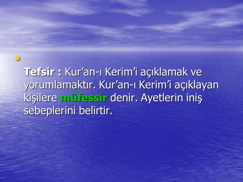 Tefsir : Kur'an-ı Kerim'i açıklamak ve yorumlamaktır