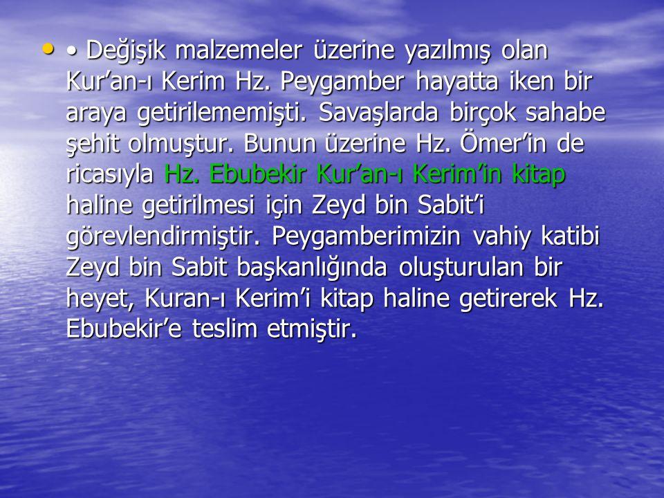 • Değişik malzemeler üzerine yazılmış olan Kur'an-ı Kerim Hz