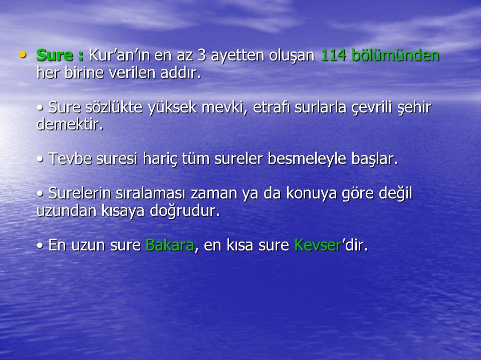 Sure : Kur'an'ın en az 3 ayetten oluşan 114 bölümünden her birine verilen addır.