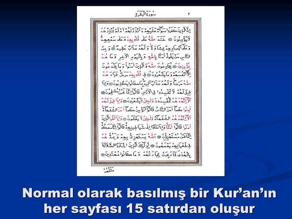 Normal olarak basılmış bir Kur'an'ın her sayfası 15 satırdan oluşur