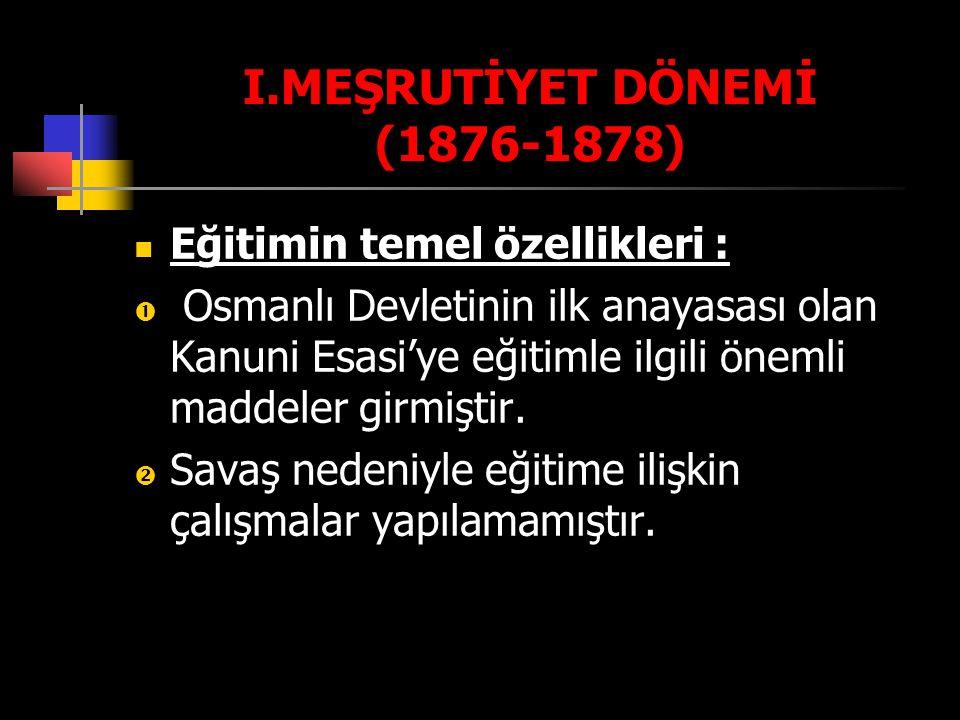 I.MEŞRUTİYET DÖNEMİ (1876-1878)
