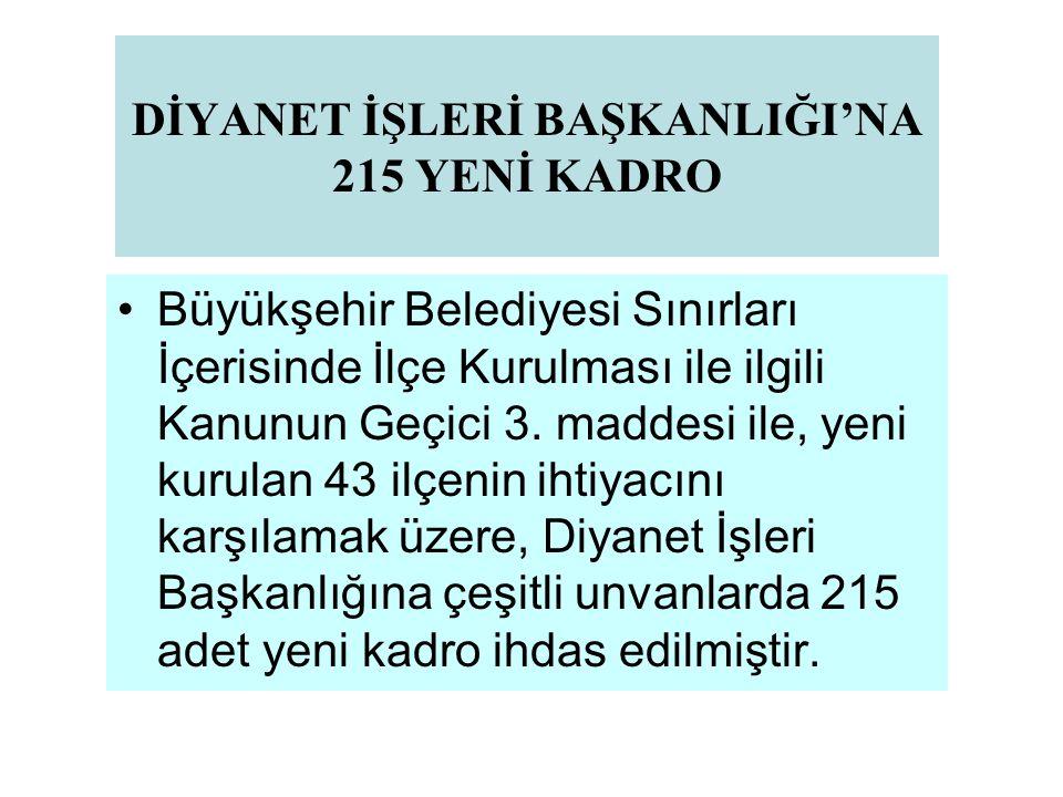DİYANET İŞLERİ BAŞKANLIĞI'NA 215 YENİ KADRO
