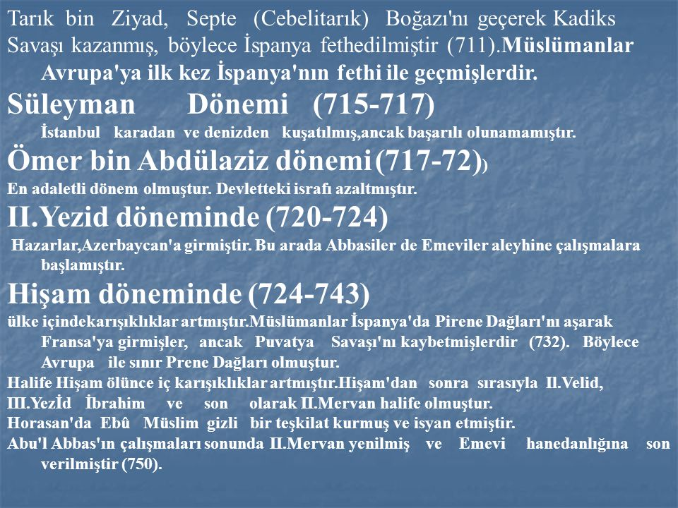Ömer bin Abdülaziz dönemi (717-72)) II.Yezid döneminde (720-724)