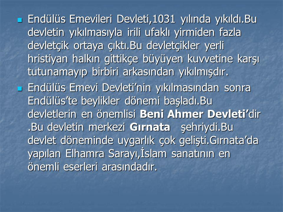 Endülüs Emevileri Devleti,1031 yılında yıkıldı