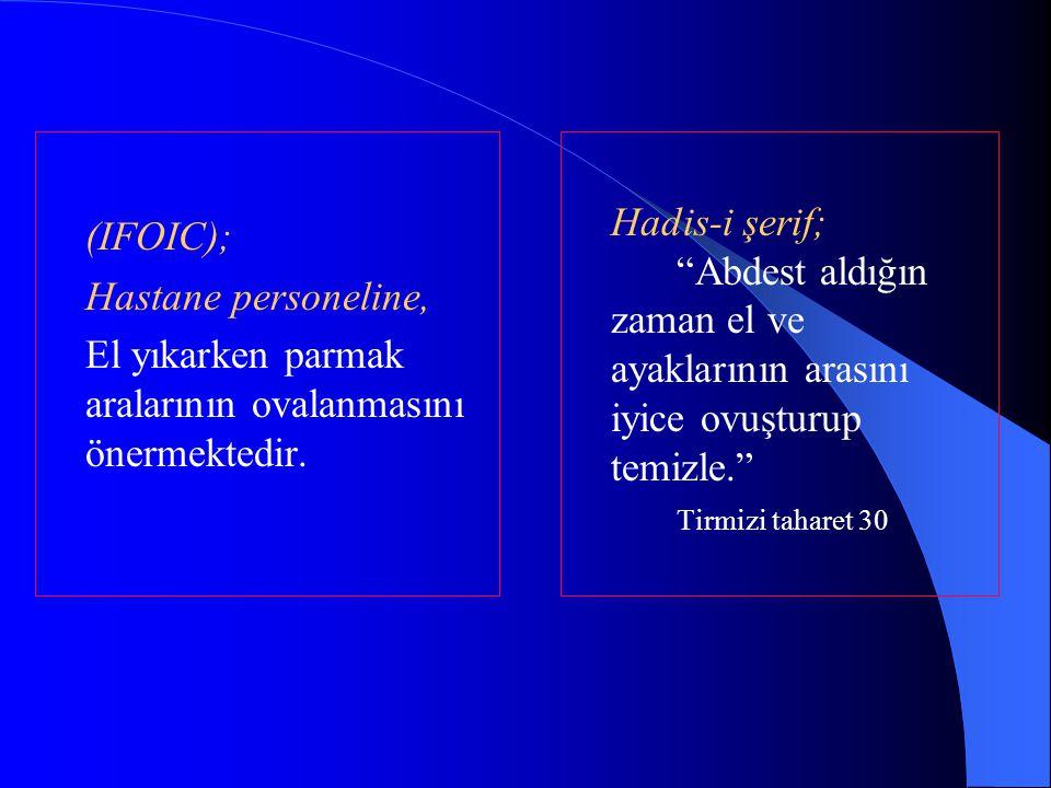(IFOIC); Hastane personeline, El yıkarken parmak aralarının ovalanmasını önermektedir.