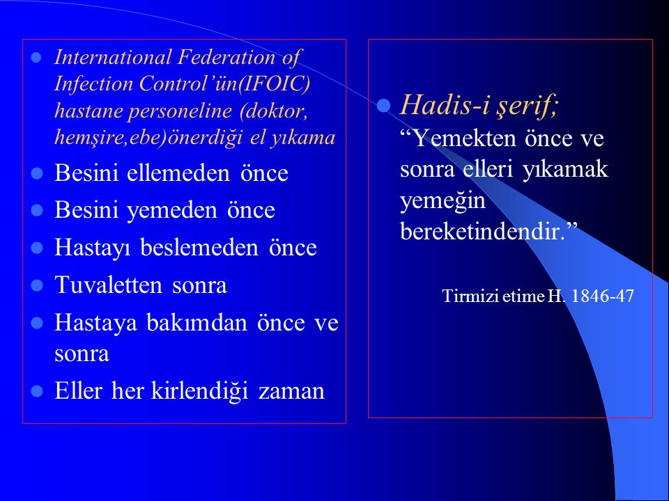 International Federation of Infection Control'ün(IFOIC) hastane personeline (doktor, hemşire,ebe)önerdiği el yıkama