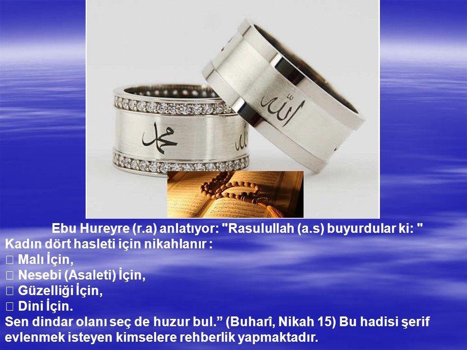 Ebu Hureyre (r.a) anlatıyor: Rasulullah (a.s) buyurdular ki: