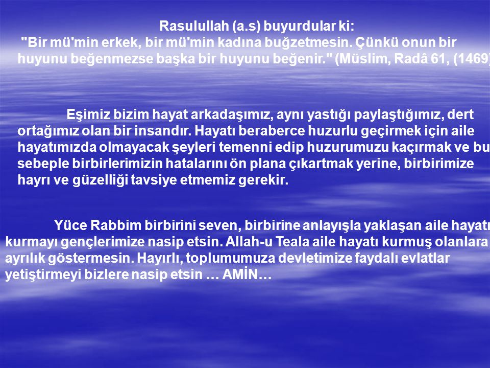 Rasulullah (a.s) buyurdular ki: