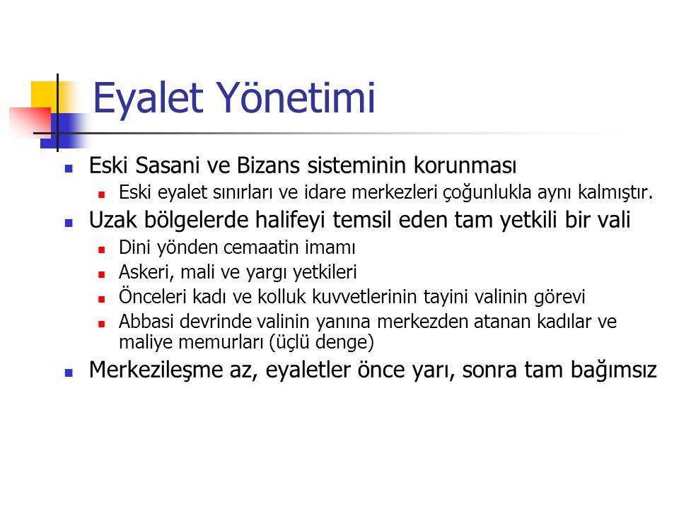 Eyalet Yönetimi Eski Sasani ve Bizans sisteminin korunması