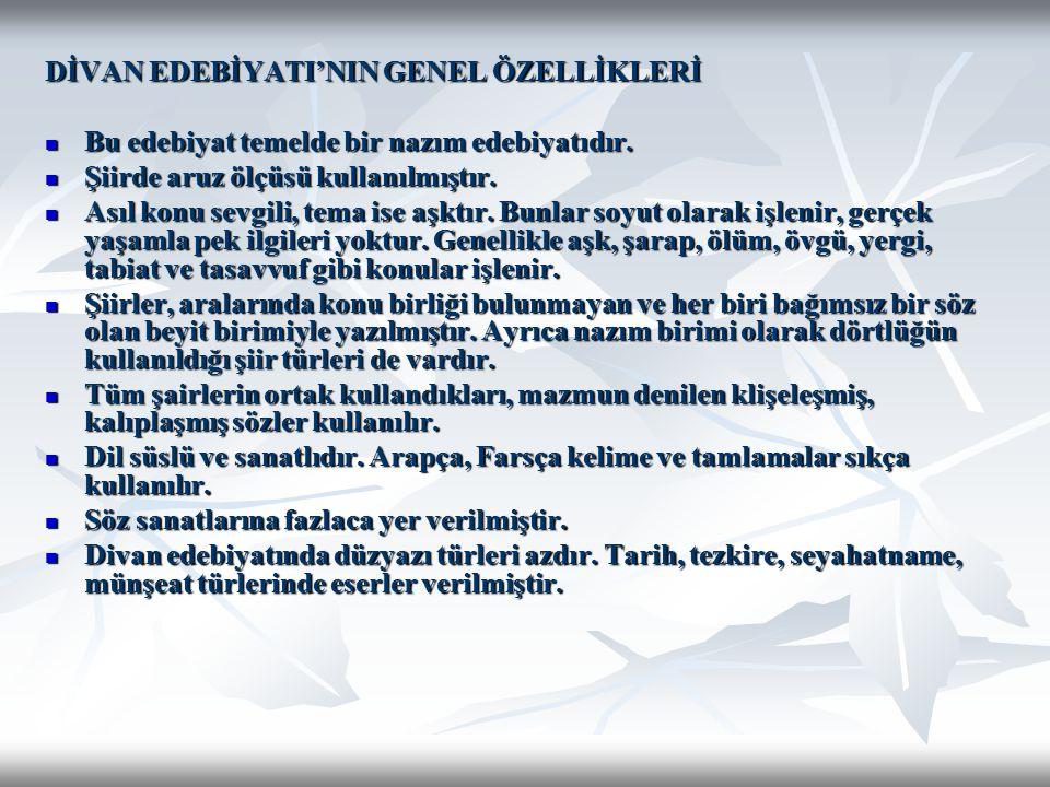 DİVAN EDEBİYATI'NIN GENEL ÖZELLİKLERİ