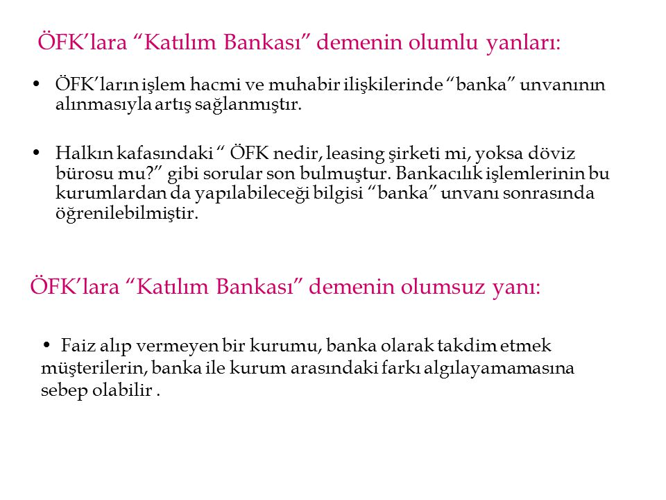 ÖFK'lara Katılım Bankası demenin olumlu yanları: