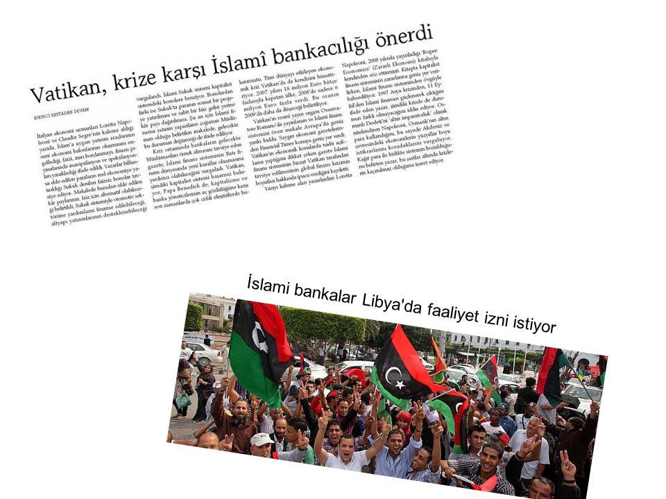 İslami bankalar Libya da faaliyet izni istiyor