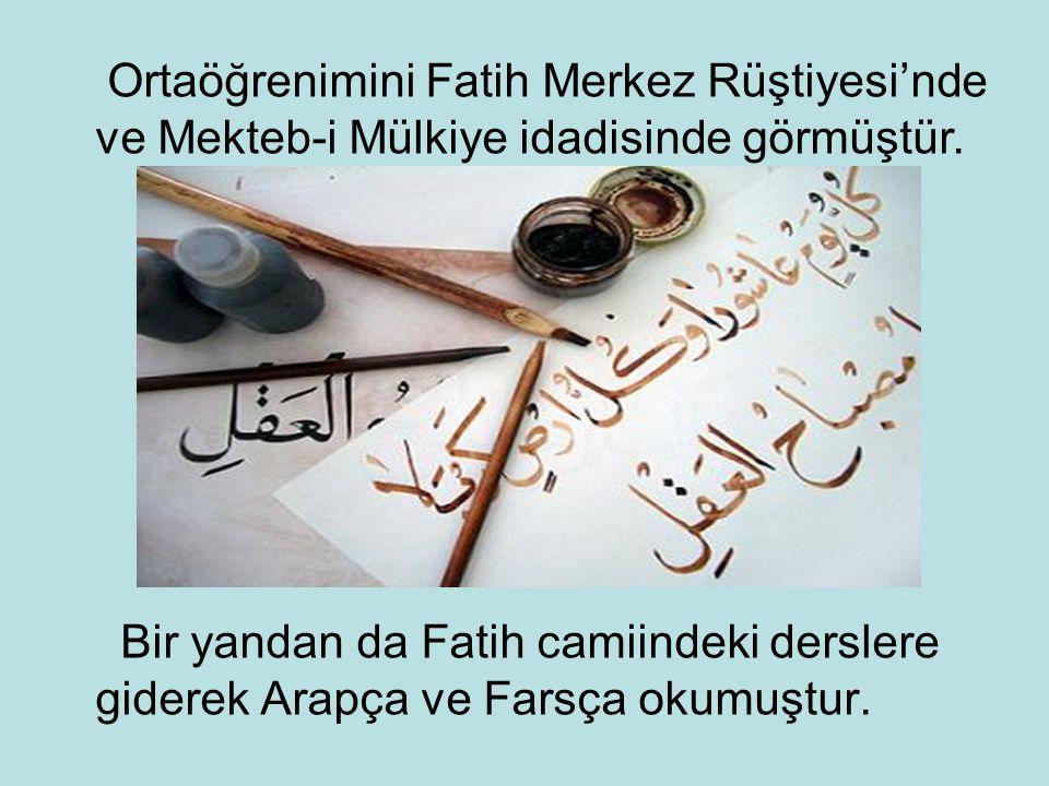 Ortaöğrenimini Fatih Merkez Rüştiyesi'nde ve Mekteb-i Mülkiye idadisinde görmüştür.