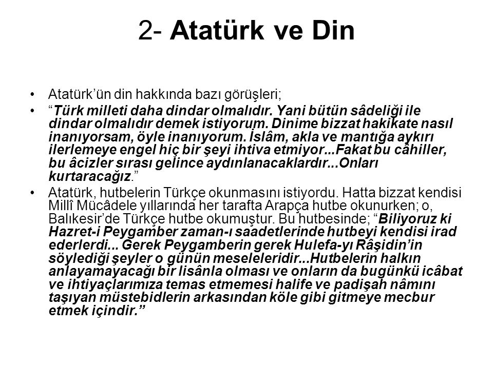 2- Atatürk ve Din Atatürk'ün din hakkında bazı görüşleri;