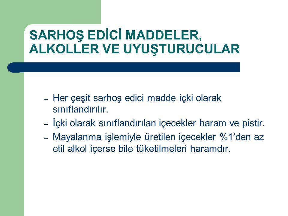 SARHOŞ EDİCİ MADDELER, ALKOLLER VE UYUŞTURUCULAR