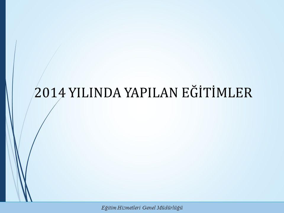2014 YILINDA YAPILAN EĞİTİMLER