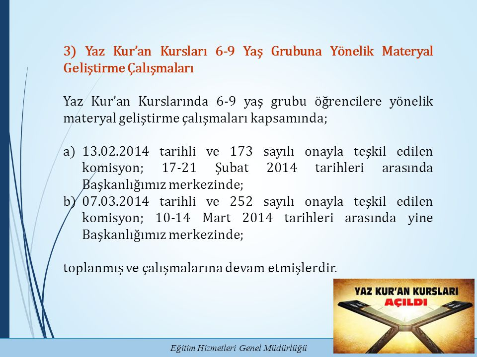 3) Yaz Kur'an Kursları 6-9 Yaş Grubuna Yönelik Materyal Geliştirme Çalışmaları