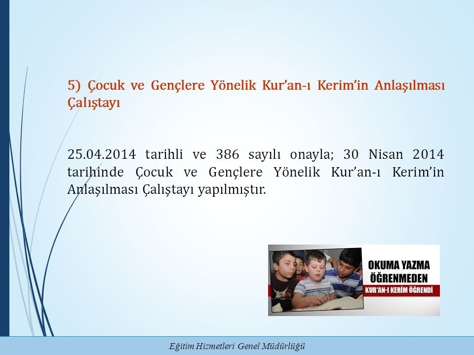 5) Çocuk ve Gençlere Yönelik Kur'an-ı Kerim'in Anlaşılması Çalıştayı