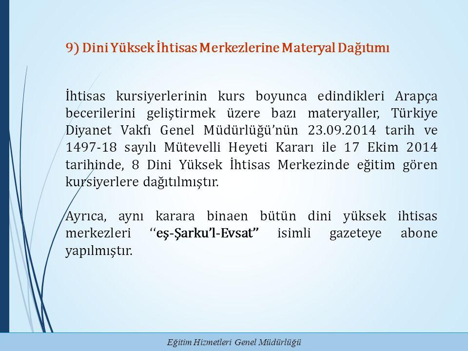 9) Dini Yüksek İhtisas Merkezlerine Materyal Dağıtımı