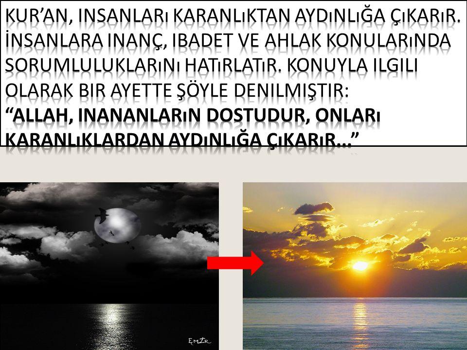 Kur'an, insanları karanlıktan aydınlığa çıkarır