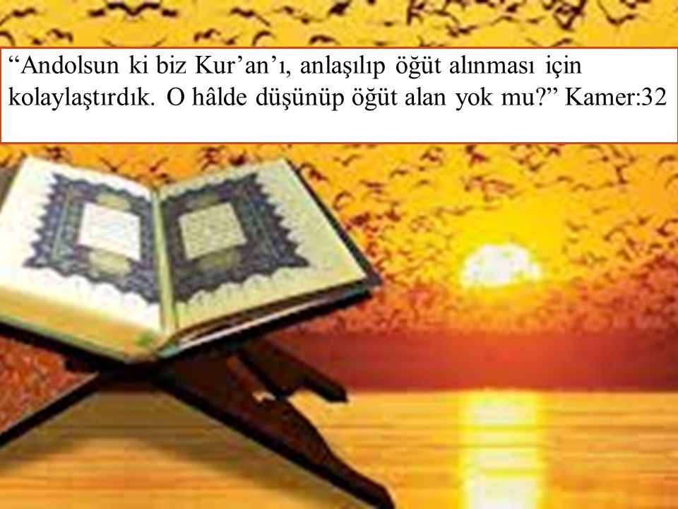Andolsun ki biz Kur'an'ı, anlaşılıp öğüt alınması için kolaylaştırdık