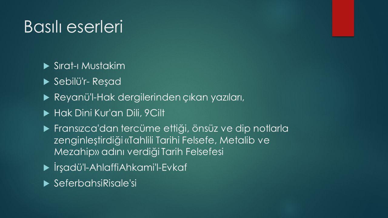 Basılı eserleri Sırat-ı Mustakim Sebilü r- Reşad