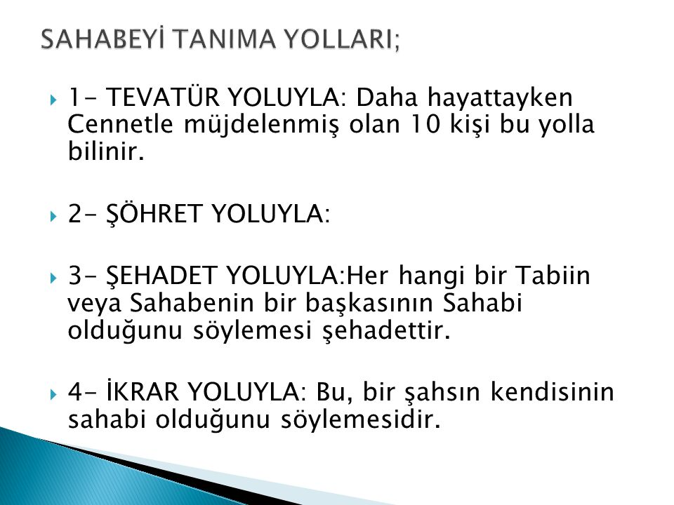 SAHABEYİ TANIMA YOLLARI;