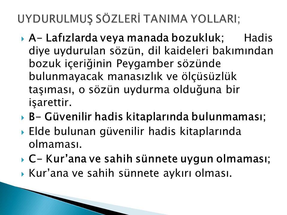 UYDURULMUŞ SÖZLERİ TANIMA YOLLARI;