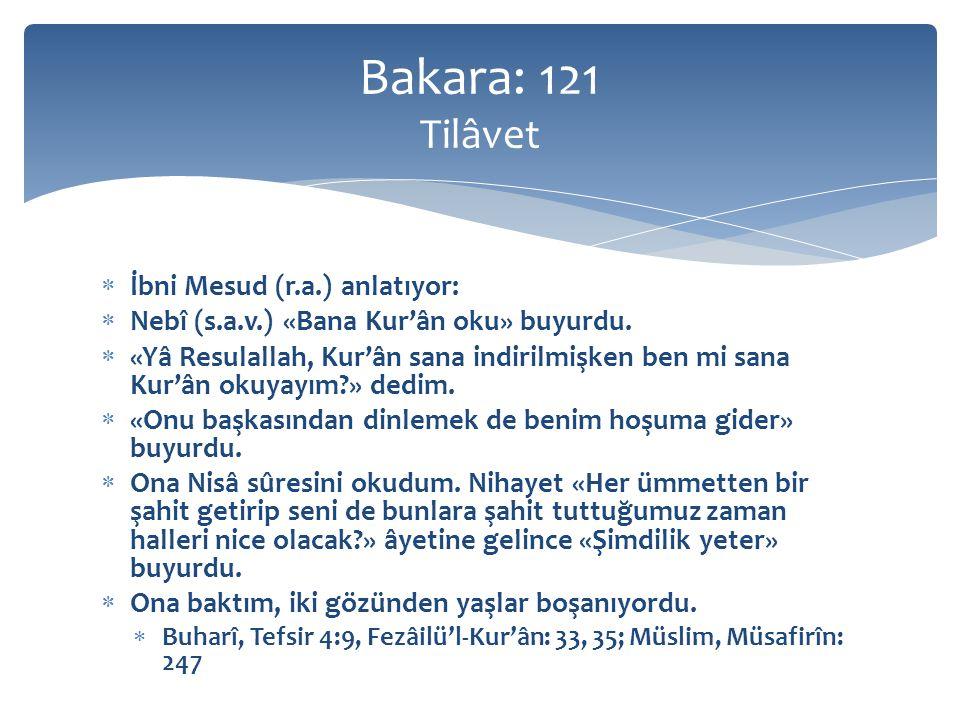 Bakara: 121 Tilâvet İbni Mesud (r.a.) anlatıyor: