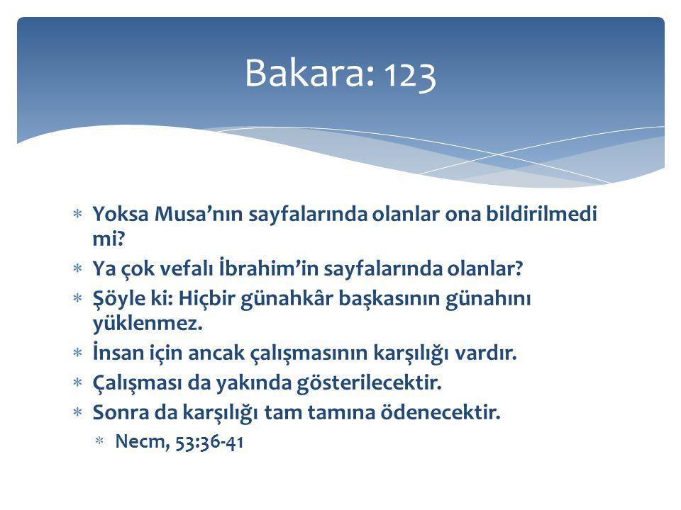Bakara: 123 Yoksa Musa'nın sayfalarında olanlar ona bildirilmedi mi