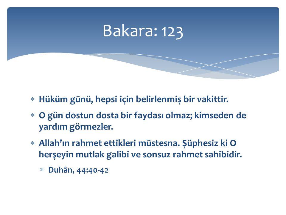 Bakara: 123 Hüküm günü, hepsi için belirlenmiş bir vakittir.
