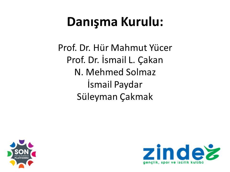 Danışma Kurulu: Prof. Dr. Hür Mahmut Yücer Prof.
