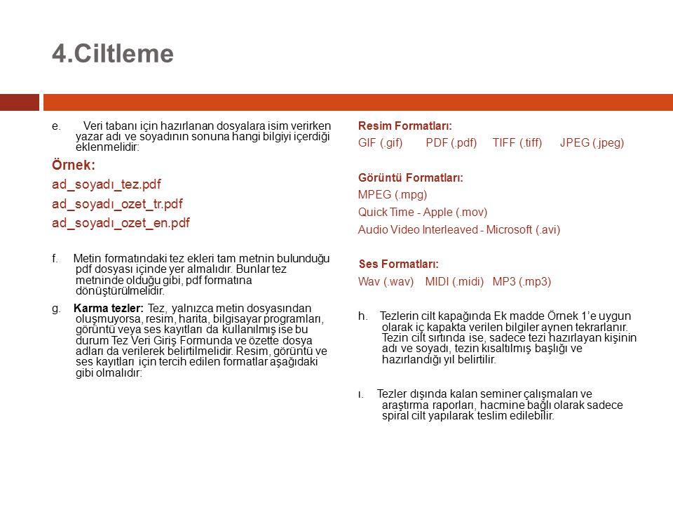 4.Ciltleme Örnek: ad_soyadı_tez.pdf ad_soyadı_ozet_tr.pdf