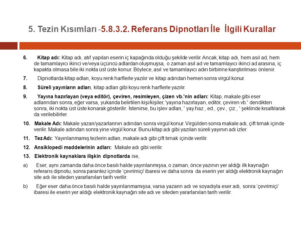 5. Tezin Kısımları -5.8.3.2. Referans Dipnotları İle İlgili Kurallar