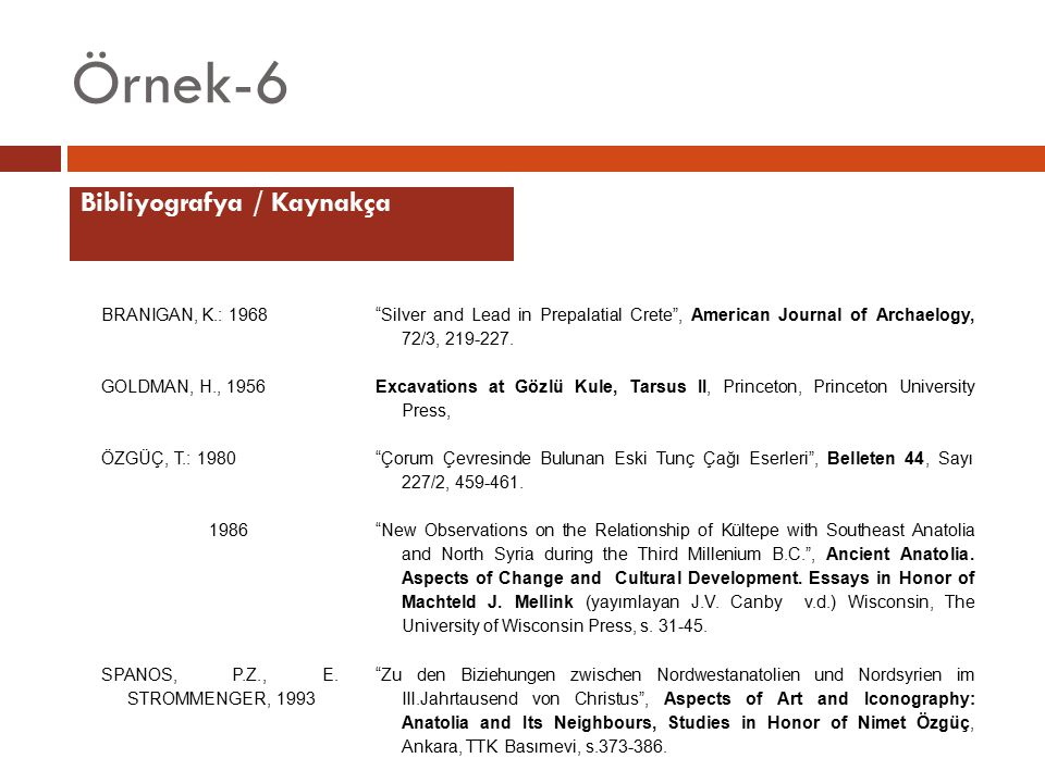 Örnek-6 Bibliyografya / Kaynakça BRANIGAN, K.: 1968