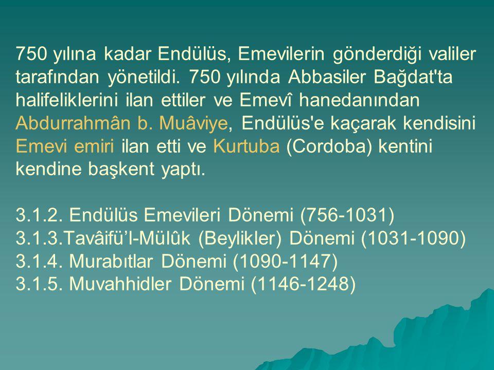 750 yılına kadar Endülüs, Emevilerin gönderdiği valiler tarafından yönetildi.