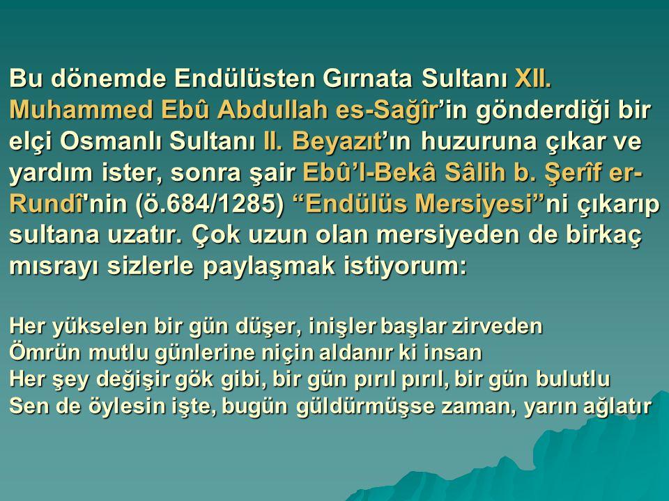 Bu dönemde Endülüsten Gırnata Sultanı XII