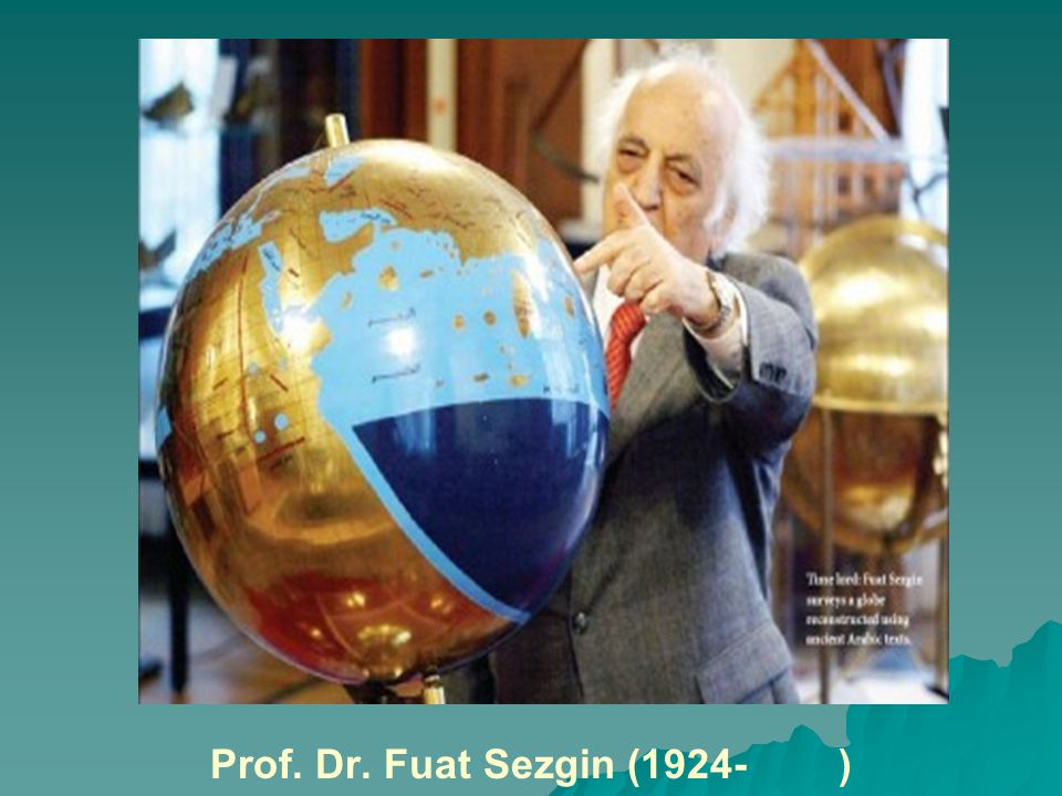 Prof. Dr. Fuat Sezgin (1924- )