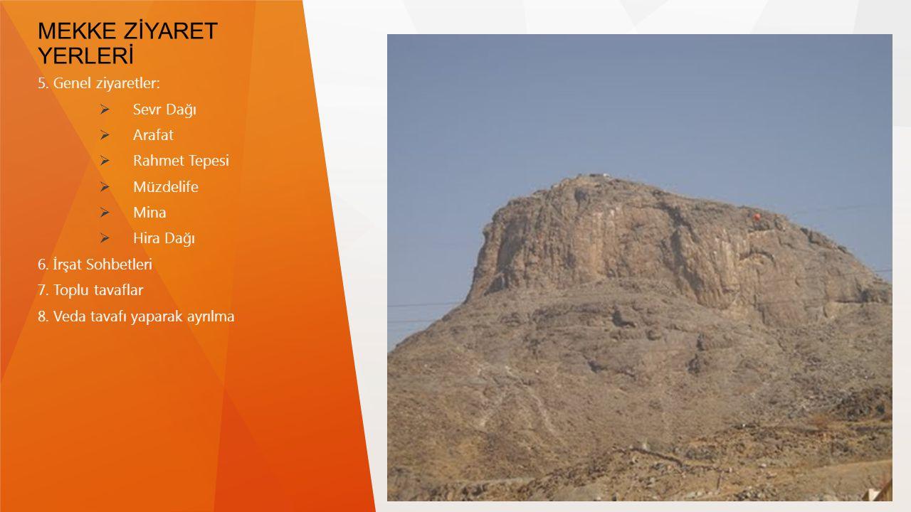 MEKKE ZİYARET YERLERİ 5. Genel ziyaretler: Sevr Dağı Arafat