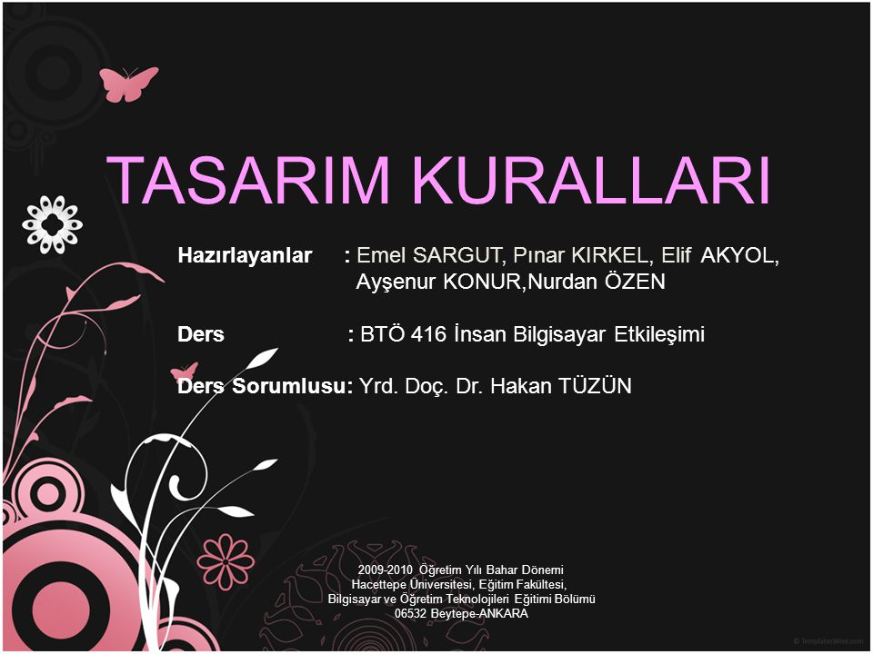 TASARIM KURALLARI Hazırlayanlar : Emel SARGUT, Pınar KIRKEL, Elif AKYOL, Ayşenur KONUR,Nurdan ÖZEN.