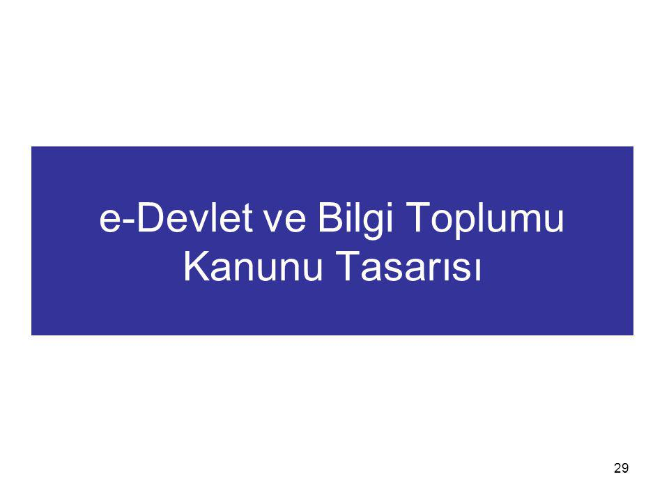 e-Devlet ve Bilgi Toplumu Kanunu Tasarısı