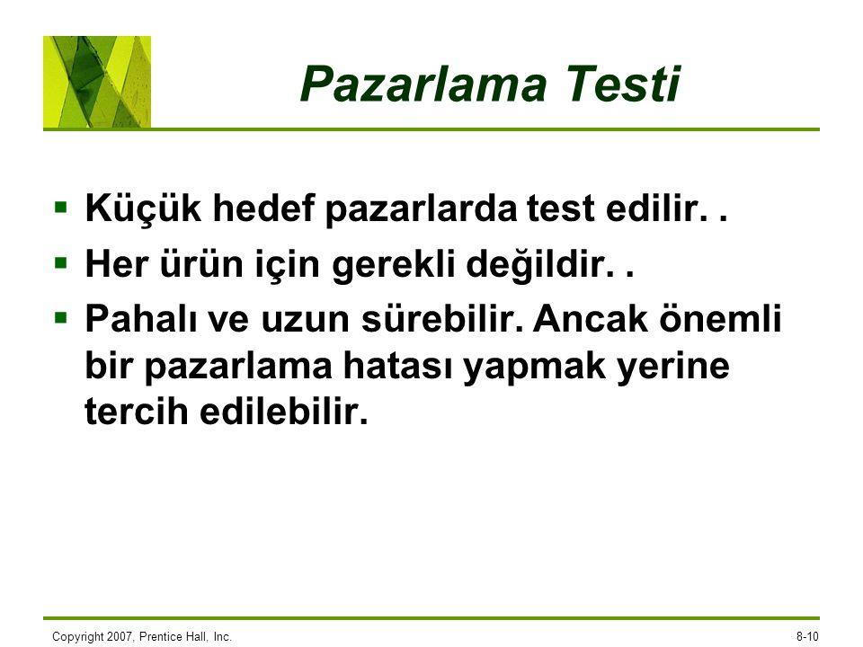 Pazarlama Testi Küçük hedef pazarlarda test edilir. .