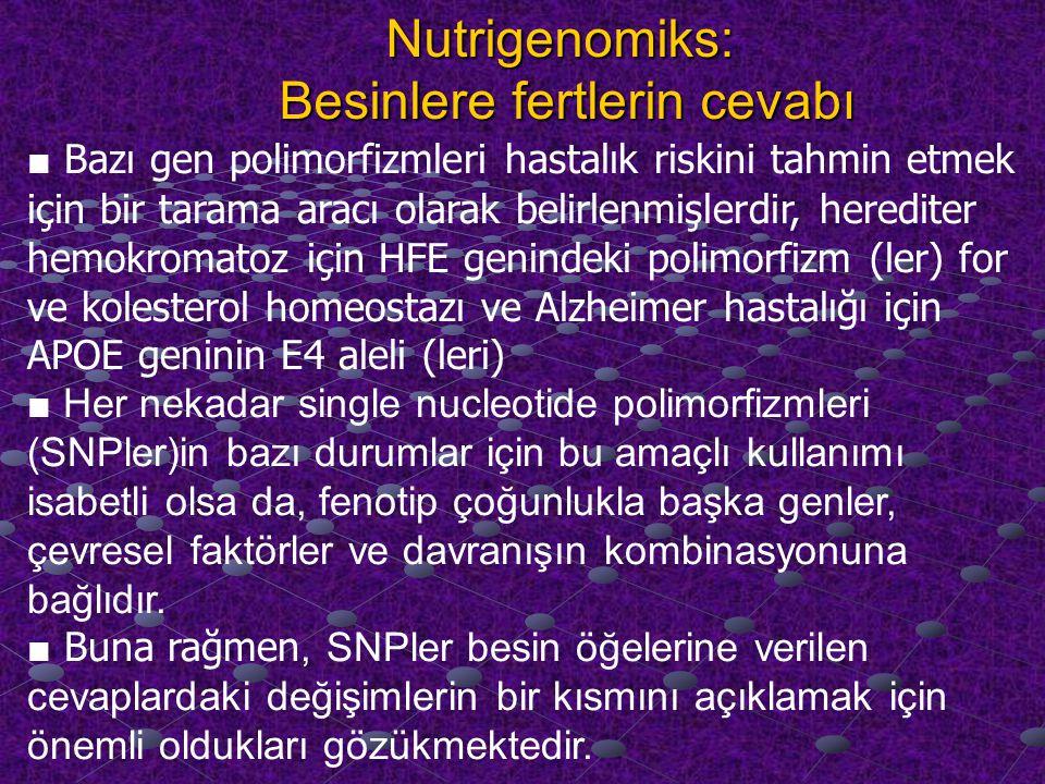 Nutrigenomiks: Besinlere fertlerin cevabı