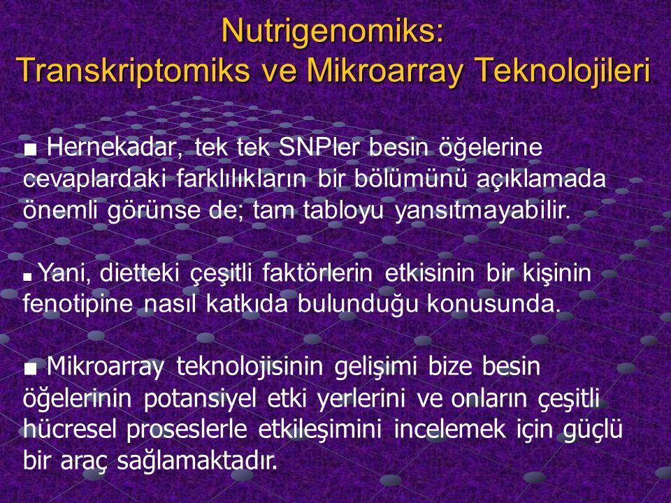 Nutrigenomiks: Transkriptomiks ve Mikroarray Teknolojileri