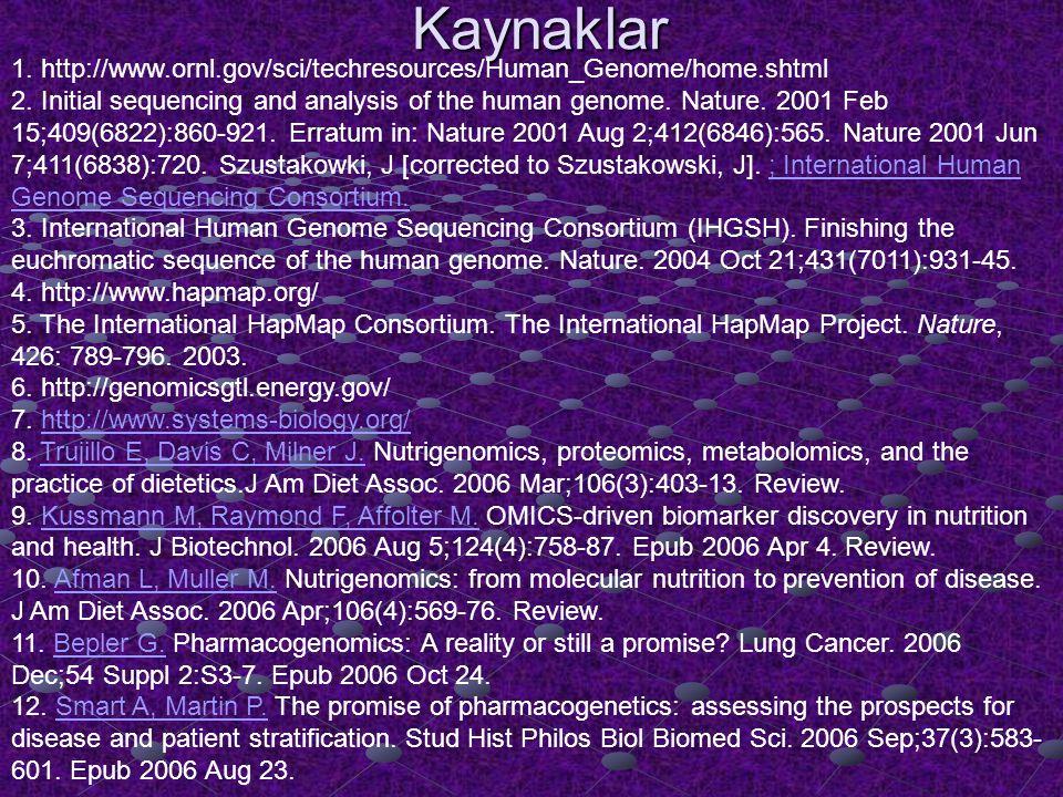 Kaynaklar 1. http://www.ornl.gov/sci/techresources/Human_Genome/home.shtml.